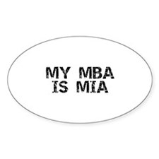 My MBA Is MIA Oval Decal