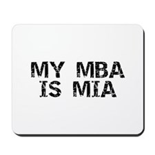 My MBA Is MIA Mousepad