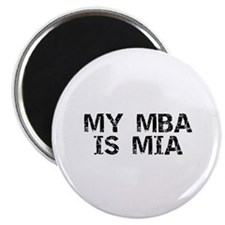 """My MBA Is MIA 2.25"""" Magnet (10 pack)"""