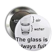 "Glass Always Full 2.25"" Button"