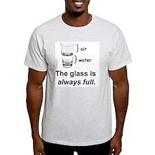 Glass Always Full T-Shirt