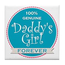 100% Genuine Daddy's Girl Forever Tile Coaster