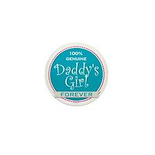 100% Genuine Daddy's Girl Forever Mini Button
