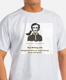 Poe Humorous Writing Life T-Shirt T-Shirt