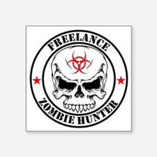 "Freelance Zombie Hunter Square Sticker 3"" x 3"""