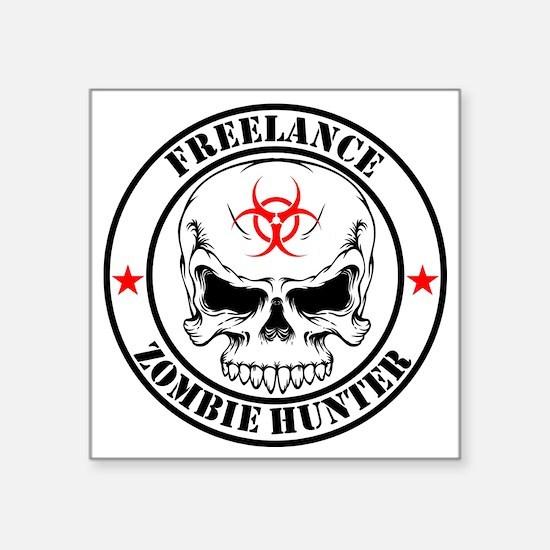 "Freelance Zombie Hunter Square Sticker 3"" x 3"""