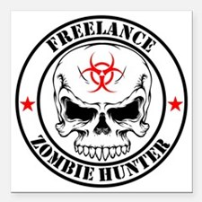 "Freelance Zombie Hunter Square Car Magnet 3"" x 3"""