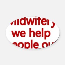 Midwifery, we help people out 2 Oval Car Magnet