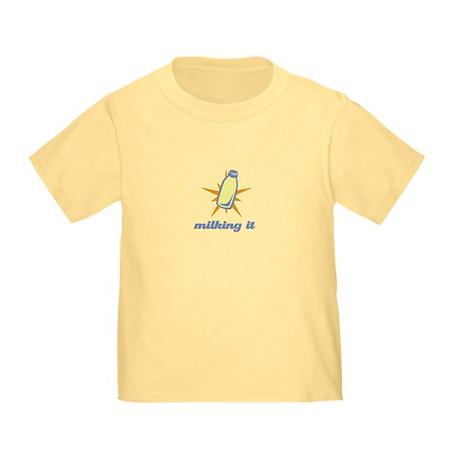 Milking It Toddler T-Shirt