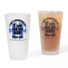 If you see me ALONE sticker Drinking Glass