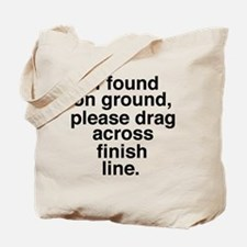 If found on ground, please drag across fi Tote Bag