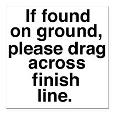 "If found on ground, plea Square Car Magnet 3"" x 3"""
