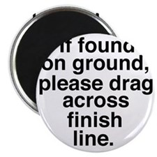 If found on ground, please drag across fini Magnet