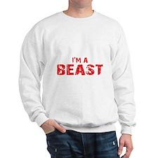 IM A BEAST - BLACK Sweatshirt