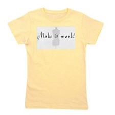 makeitwork.png Girl's Tee