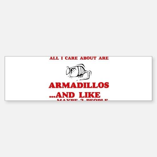 All I care about are Armadillos Bumper Bumper Bumper Sticker
