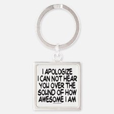 SOUND OF HOW AWESOME I AM T-SHIRTS Square Keychain