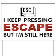 Escape Key Yard Sign