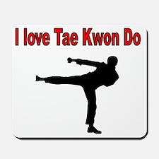 I love Tae Kwon Do Mousepad
