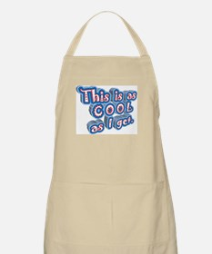 THIS IS AS COOL AS I GET BBQ Apron