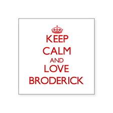 Keep calm and love Broderick Sticker