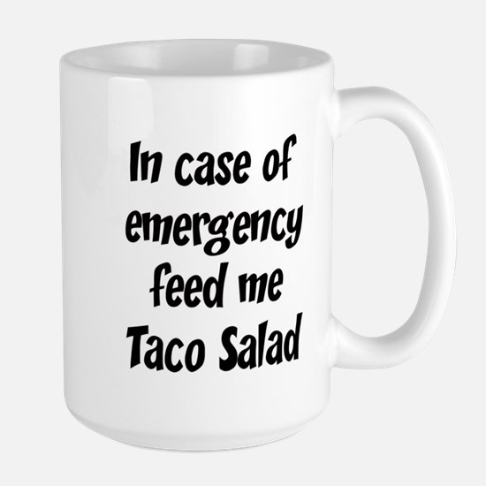 Feed me Taco Salad Mugs