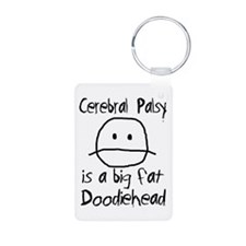 Cerebral Palsy is a Big Fat Doodiehead Keychains