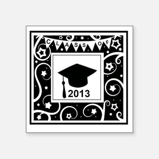 """Class of 2013 Graduate Square Sticker 3"""" x 3"""""""