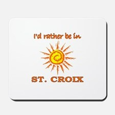 I'd Rather Be In St. Croix, U Mousepad