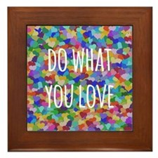 Do what you love Framed Tile