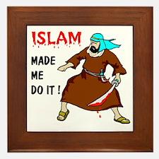 ISLAM MADE ME DO IT Framed Tile