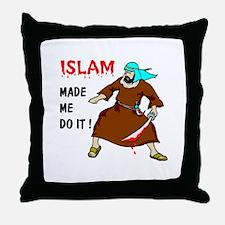 ISLAM MADE ME DO IT Throw Pillow