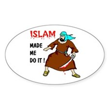 ISLAM MADE ME DO IT Oval Decal