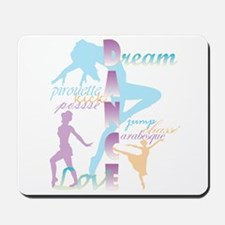 Dream Dance Love Mousepad