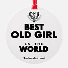 The Best in the World Old Girl Ornament
