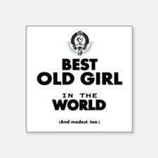 The Best in the World Old Girl Sticker