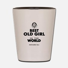 The Best in the World Old Girl Shot Glass