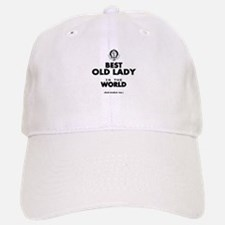 The Best in the World Old Lady Baseball Baseball Baseball Cap