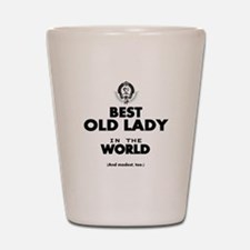 The Best in the World Old Lady Shot Glass