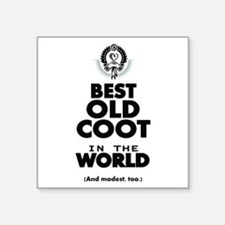 The Best in the World Old Coot Sticker
