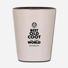 The Best in the World Old Coot Shot Glass