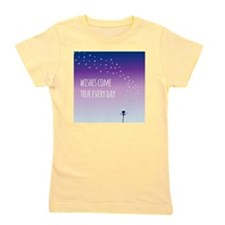 Wishes come true every day Girl's Tee