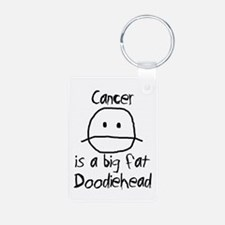Cancer is a Big Fat Doodiehead Keychains