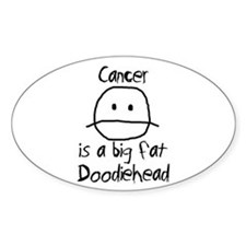 Cancer is a Big Fat Doodiehead Decal