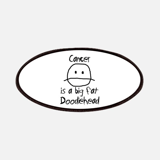 Cancer is a Big Fat Doodiehead Patches