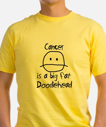 Cancer is a Big Fat Doodiehead T