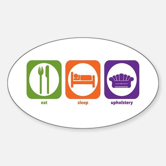 Eat Sleep Upholstery Oval Decal