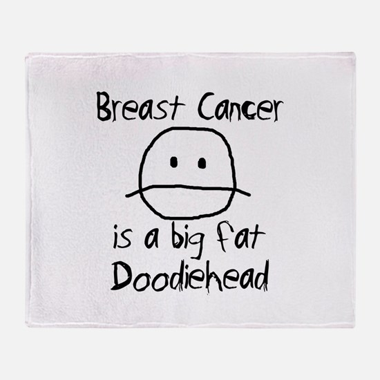 Breast Cancer is a Big Fat Doodiehead Throw Blanke