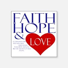 "Faith Hope and Love Square Sticker 3"" x 3"""