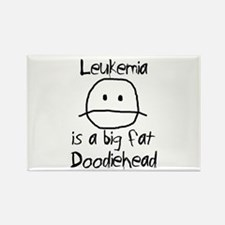 Leukemia is a Big Fat Doodiehead Rectangle Magnet